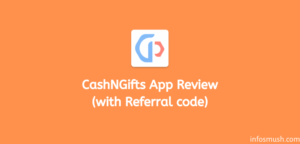 CashNGifts Referral Code: M6vwDq2B |Get ₹15 on Sign up