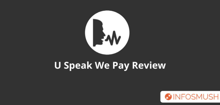 U Speak We Pay Review | Referral Code | How Does it Work?