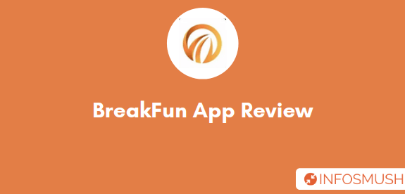 Break Fun Referral Code | Review: Refer & Earn ₹6 | Download App