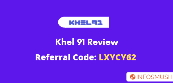 Khel 91 Referral Code (LXYCY62) | Apk Download | Review