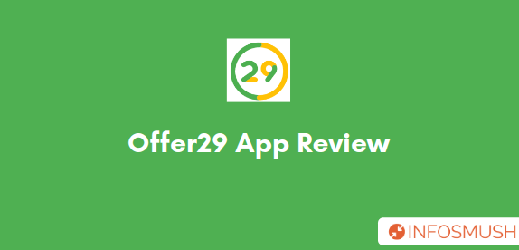Offer 29 App Referral Code | Review: Complete Offers & Earn Money[₹200 Proof]