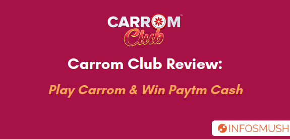 Carrom Club Review: How to Play Carrom & Win Paytm Cash