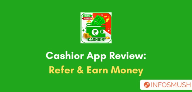 Cashior Refer Code | Apk Download | Review[Proof]
