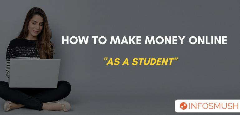 How to Make Money Online As a Student in India[2020]