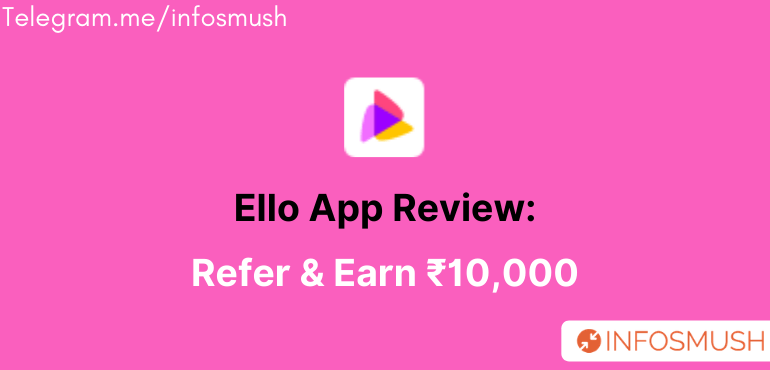 Ello Invite Code/ID: Refer & Earn ₹10000 Paytm Cash[Payment Proof]