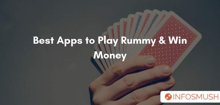 Top 6 Apps to Play Rummy & Win Cash