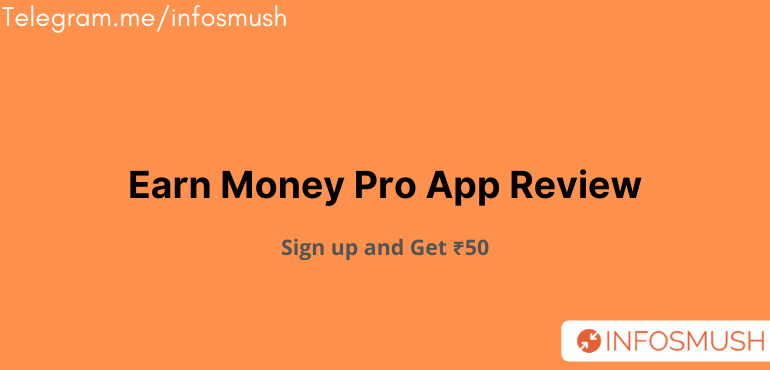 Earn Money Pro App Invite Code: Sign up & Get ₹50 [Paytm Proof]