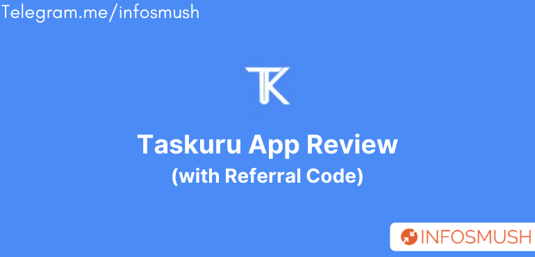 Taskuru Referral Code | Complete Simple Task For Money
