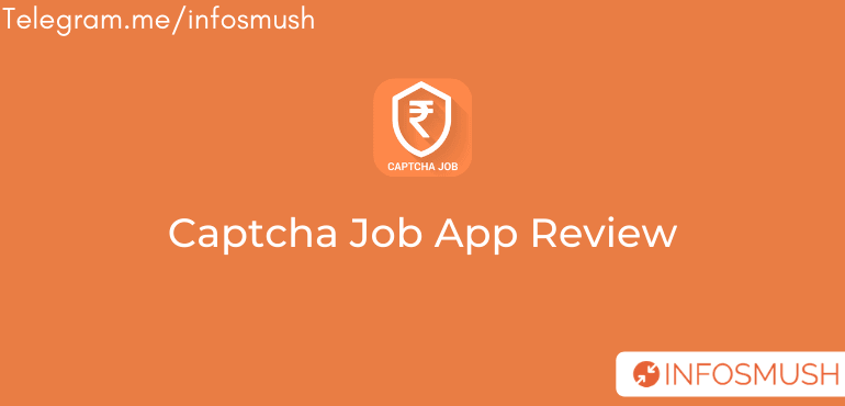 Read more about the article Captcha Job Referral Code | App Download | Review