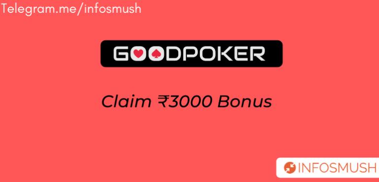 GoodPoker Refer Code | Apk Download | ₹3000 Bonus