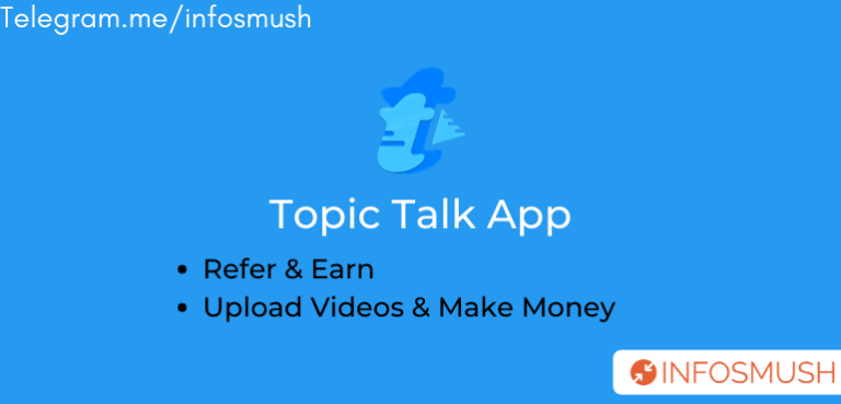 Topic Talk: Get ₹100 | Refer and Upload Video & Earn Money